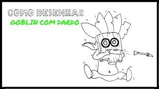 Como desenhar o Goblin com Dardo (CLASH ROYALE)