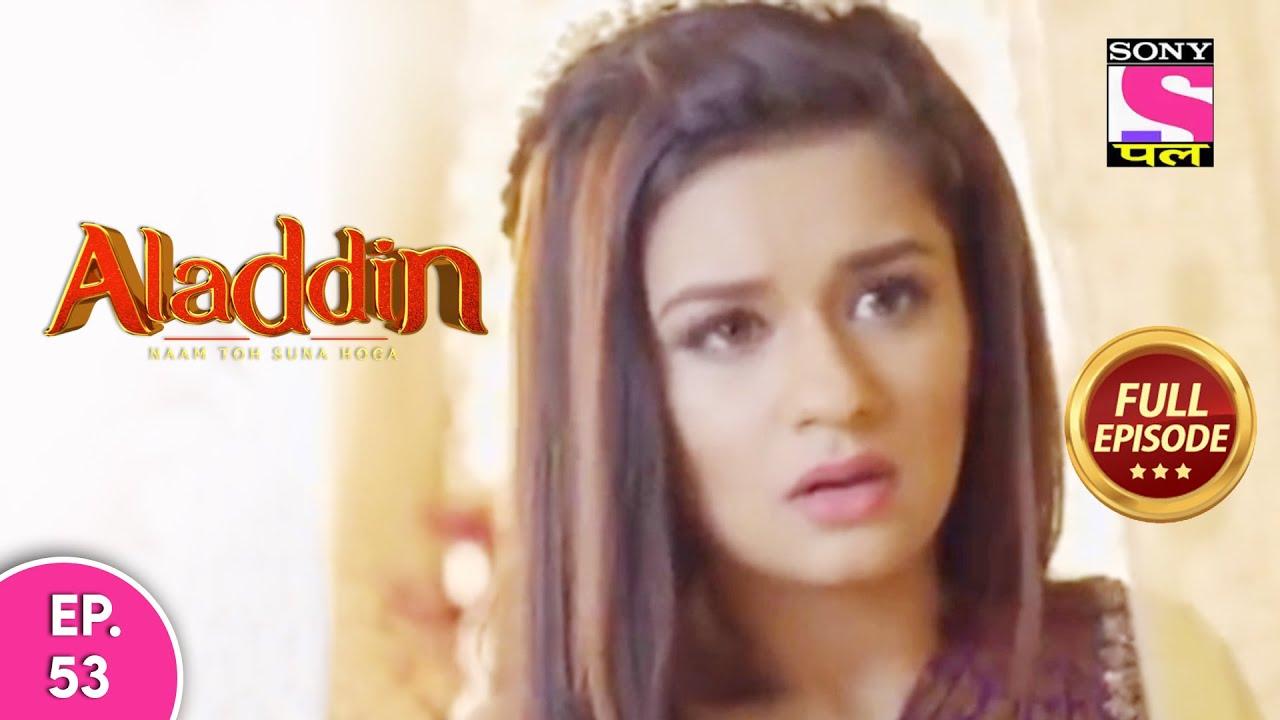 Aladdin - Naam Toh Suna Hoga | अलाद्दिन - नाम तो सुना होगा | Episode 53 | 6th August, 2020