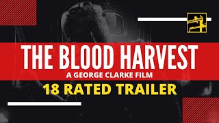 The Blood Harvest (Rated 18) Official Trailer