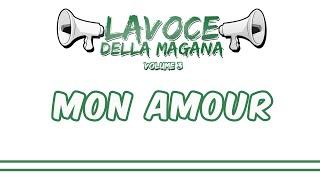 La Voce Della Magana l  MON AMOUR - L