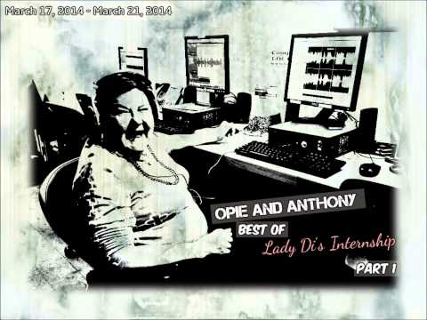 Opie and Anthony: Best of Lady Di's Internship Part 1