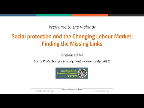 Social protection and the Changing Labour Market: Finding the Missing Links
