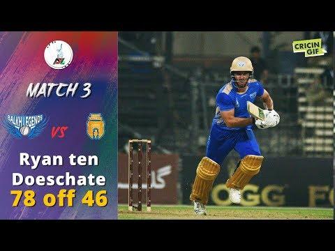 APL 2018 M3: Ryan ten Doeschate 78(46) - Balkh Legends v Kabul Zwanan - Afghanistan Premier League