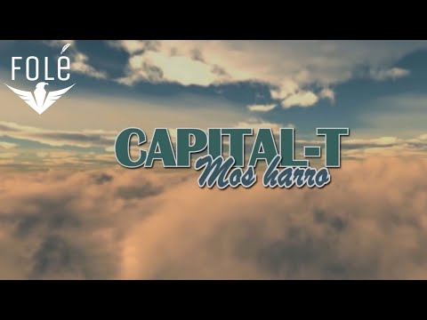 Capital T - Mos Harro (Official Lyrics HD)