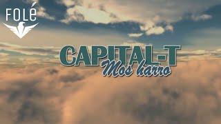 capital t   mos harro official lyrics hd