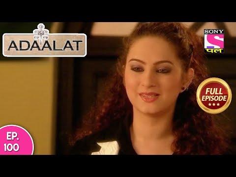 Adaalat - Full Episode 100 - 16th April, 2018