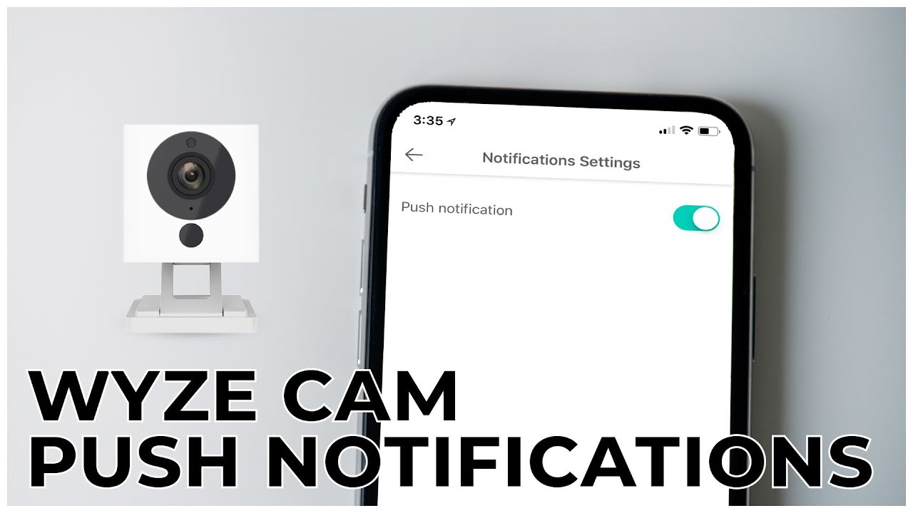 6 - HOW TO TURN OFF WYZE CAM PUSH NOTIFICATIONS