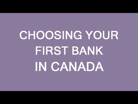 Choosing Your First Bank In Canada. LP Group