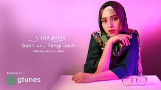 Download SHIFFAH HARUN  -  SAAT KAU PERGI JAUH  ( Official Lyric Video )