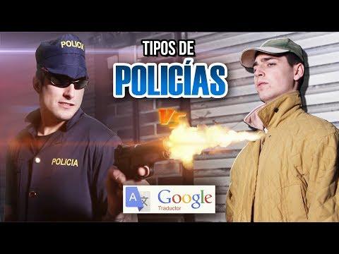 TIPOS DE POLICÍAS Vs. GOOGLE TRADUCTOR | ILeoVlogs, Megaglowen & Videopatas