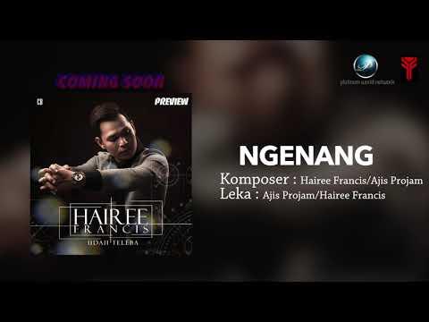 PREVIEW | Hairee Francis - Ngenang