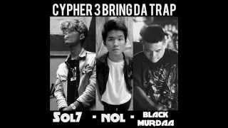 Cypher 3 Trap - Black Murder ft Sol7
