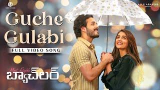 Guche Gulabi Full Video Song | Akhil, PoojaHegde | ArmaanMalik | GopiSundar | Most Eligible Bachelor