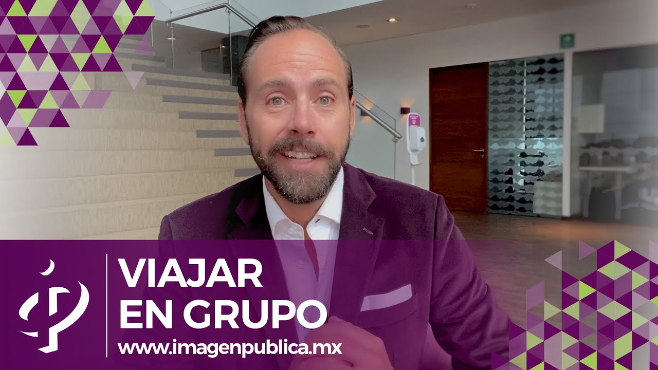 Cómo viajar en grupo - Alvaro Gordoa - Colegio de Imagen Pública