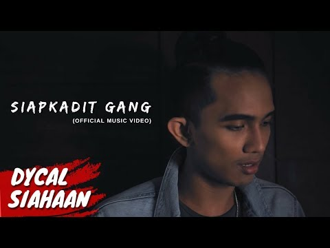 SIAPKADIT GANG - DYCAL (OFFICIAL MUSIC VIDEO)