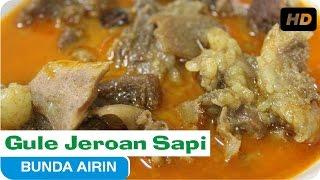 Resep Masak Indonesia Gule Jeroan Sapi Kuliner Bumbu Masak Enak Bunda Airin