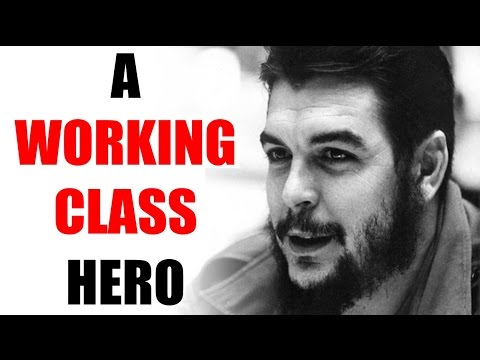 Che Guevara - Working Class Hero (Héroe de clase obrera)