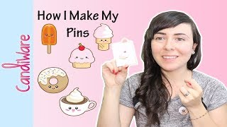 How I Make My Pins - CandiWare
