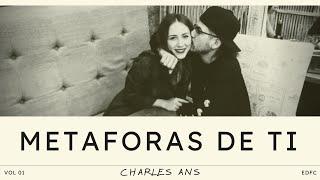 CHARLES ANS - METAFORAS DE TI