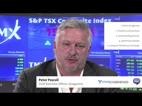 Peter Pascali, Chief Executive Officer, Pyrogenesis