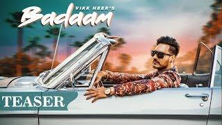 Badaam | Song Teaser | Vikk Heer | Latest Punjabi Songs 2019 | Music & Sound