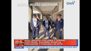 UB: Skull breaker challenge o tripping jump prank, maaaring mauwi sa pagkabagok o pagkabali ng buto