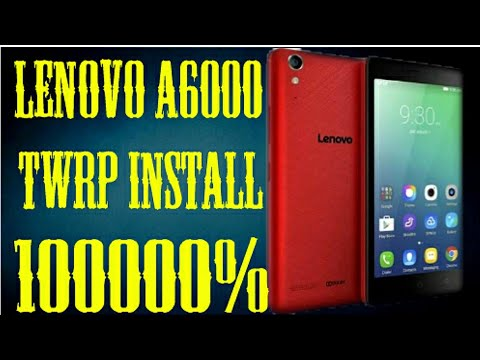 How to install TWRP in Lenovo a6000– 100000% works!!!!