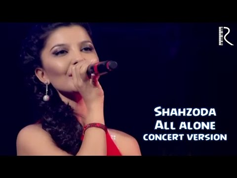 Shahzoda - All alone (concert version)