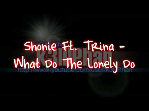 Shonie Ft. Trina - What Do The Lonely Do prod. by Midus