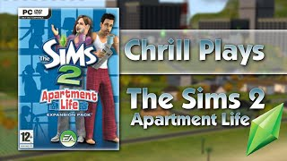Chrill Plays: The Sims 2 Apartment Life