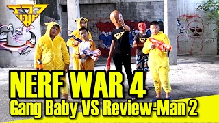 Nerf War 4 Gang Baby VS Review-man Part 2 [ รีวิวแมน Review-man ]