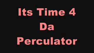 GREEN VELVET - ITS TIME FOR DA PERCULATOR