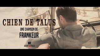 FRANKEUR - Chien de talus (Clip officiel)