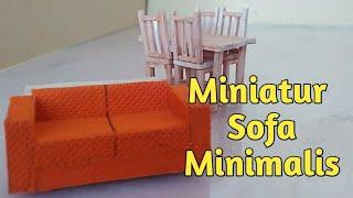 Cara Membuat Miniatur Sofa Minimalis