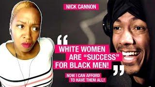"🔴 ""White Women are SUCCESS for Black Men"" Says Nick Cannon |😒 #EternalSideEye | @TonyaTko Reacts"