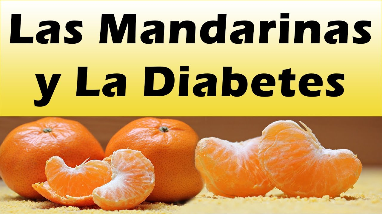 LAS MANDARINAS Y LA DIABETES Como Bajar La Diabetes