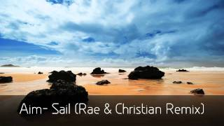 Aim- Sail (Rae & Christian Remix) [HD]
