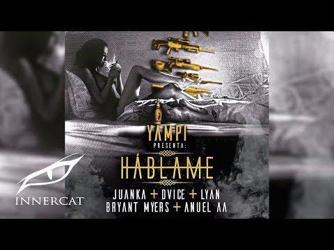 Dvice - Hablame ft. Juanka El Problematik, Lyan, Bryant Myers & Anuel AA [Official Audio]