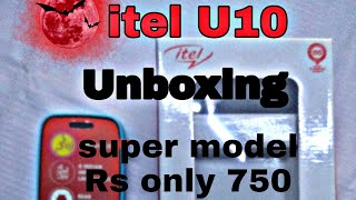 Itel U10 mobile Unboxing!! Fast looking best price only rs750