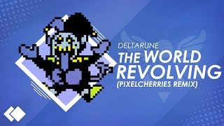 Deltarune - 'THE WORLD REVOLVING' (PixelCherries Remix)