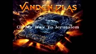 Watch Vanden Plas On My Way To Jerusalem video
