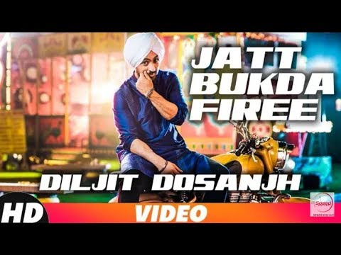 jatt bukda fire song