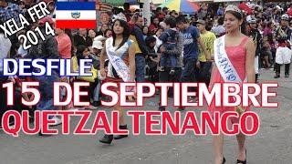 DESFILE 15 DE SEPTIEMBRE 2014 EN QUETZALTENANGO, XELAFER 2