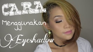 Cara Menggunakan Eyeshadow Untuk Pemula | Basic Eyeshadow Tutorial For Bigenner  | DWI ENDAH