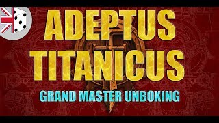 Games Workshop: Adeptus Titanicus *GRAND MASTER EDITION* unboxing and review