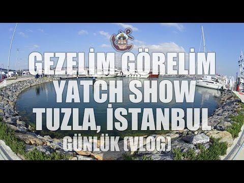 Gezelim Görelim - Yatch Show 2016 Tuzla Marina İstanbul 2016