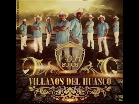 Los Villanos del Huasco - Y todo para qué | EXITO 2O17