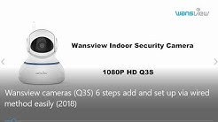 Wansview Cameras (K3 ):7 Steps Add and Set up via Wifi Mode