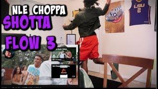 NLE CHOPPA - SHOTTA FLOW 3 REACTION