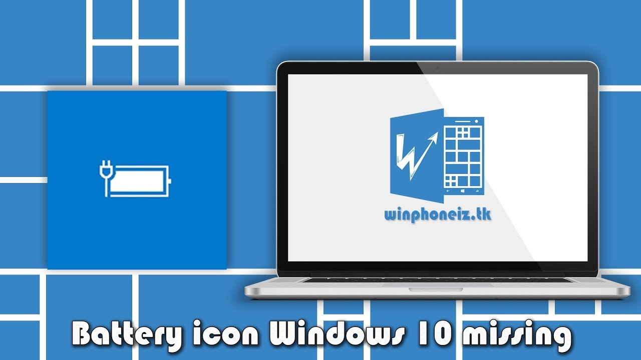 Khắc phục lỗi mất icon pin trên Windows 10 | Battery Power Icon Missing – Winphone Iz